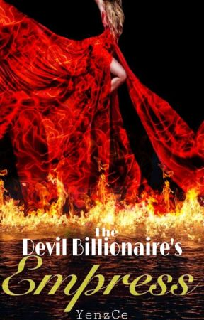 The Devil Billionaire's Empress (COMPLETED)  by YenzCe