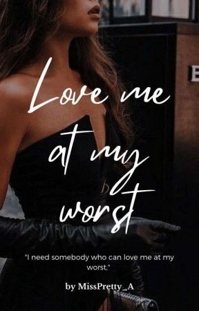 Love Me At My Worst (ON-GOING) by don_bell