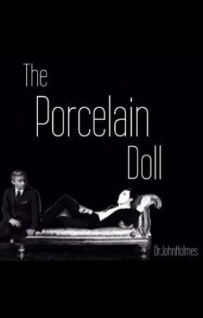 The Porcelain Doll by DrJohnHolmes
