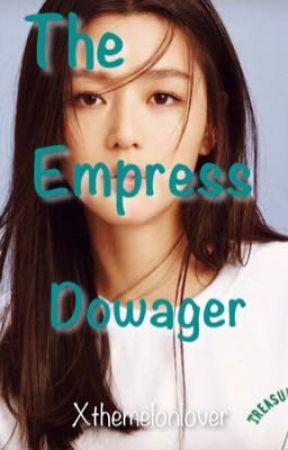 •|Empress Dowager|• by xthemelonlover