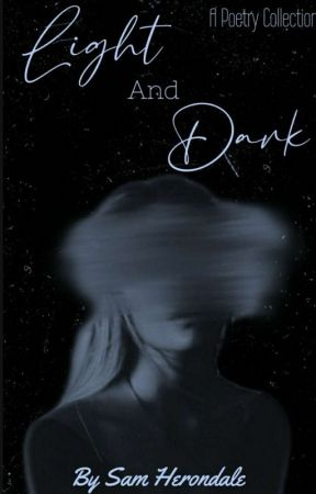 LIGHT AND DARK, A POETRY COLLECTION ||ONGOING|| by -WeirdSwiftie-