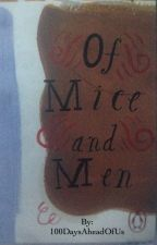 Of Mice and Men Fanfic by 100DaysAheadOfUs