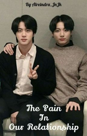 The Pain In Our Relationship || KOOKJIN by Alreindra_JnJk