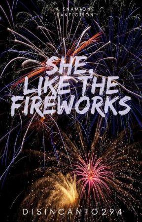 She, like the Fireworks by Disincantoo294