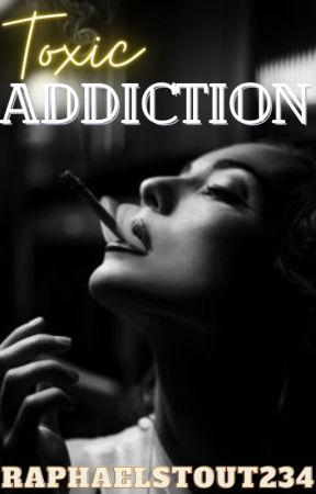 Toxic Addiction by RaphaelStout234