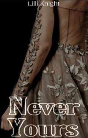 Never Yours by Shards0fGlass