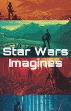 Star Wars Imagines  by Ali459