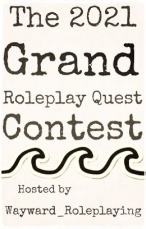 The 2021 Grand Roleplay Quest Contest  by Wayward_Roleplaying