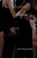 Mr and Mrs Mafia |Z.D.H| by Lexi-whydontwe