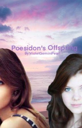 Poseidon's Offspring (Percy Jackson Fanfic) by VioletGeminiPearl