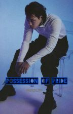 POSSESSION OF PRIDE  by sanghi_kim