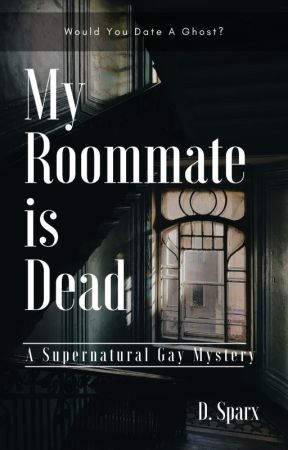 My Roommate Is Dead (BxB Sample) by DarkSparx