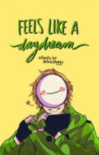feels like a daydream (dream x reader) by buggwritesFF