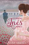 Quando Inês Amou (Disponível na Amazon)  cover