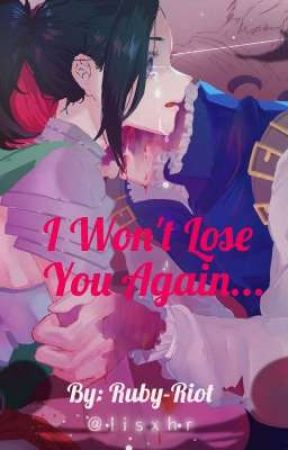 I Won't Lose You Again... by Ruby-Riot