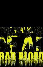 The Walking Dead: Bad Blood by LTLeech