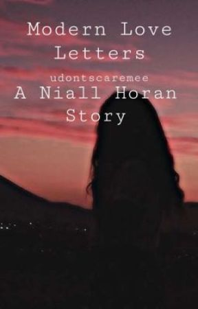 modern love letters//niall horan  by udontscaremee
