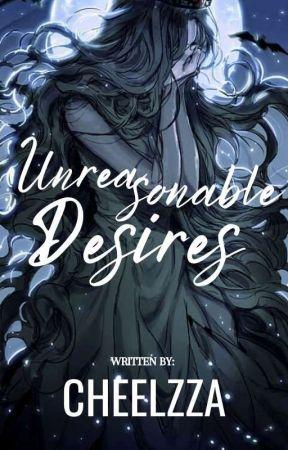 Unreasonable Desires by Cheelzza