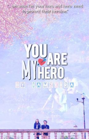 You Are My Hero by iamzeira