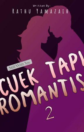 Cuek Tapi Romantis 2 by RathuYamaZaih