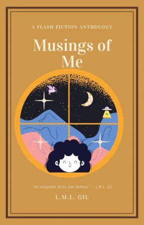Musings of Me by LMLGIL