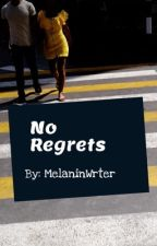 No Regrets by MelaninWrter