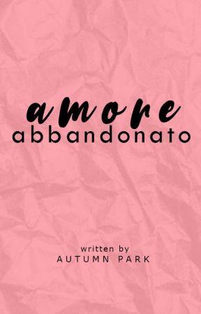 Amore Abbandonato by -autumnpark