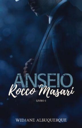ANSEIO - Rocco Masari  livro 1 by WidjaneAlbuquerque