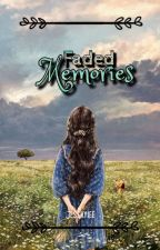 Faded Memories [OnGoing] by Jesskyiee