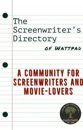 The Screenwriter's Directory of Wattpad by EarlyOAKS