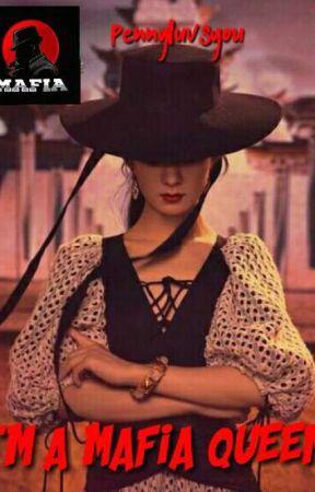 I'm a Mafia Queen by penchua14