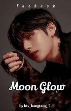 Moon Glow | Taekook by bts_bangtang7