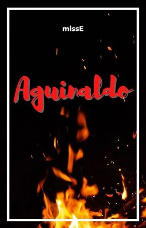 AGUINALDO (Strictly R18) by Author_MissE