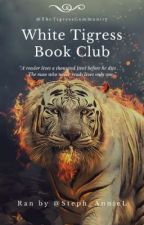 White Tigress Bookclub (open) by TheTigressCommunity