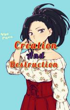 Creation and Destruction by DragonicSlayer