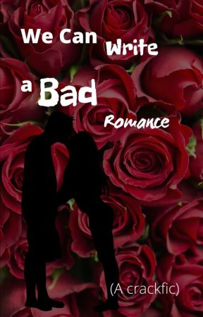 We Can Write A Bad Romance by Rogue-Dreamer
