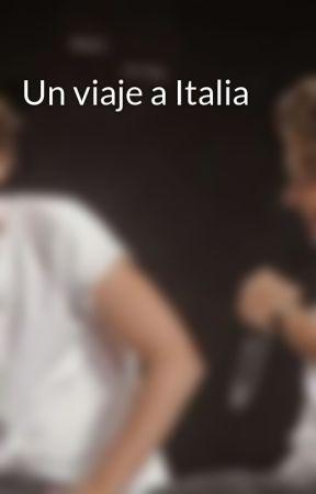 Un viaje a Italia by l-a-r-r-yyyyy