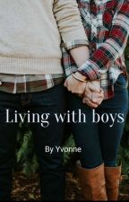 Living with the boys by thissmexybitch