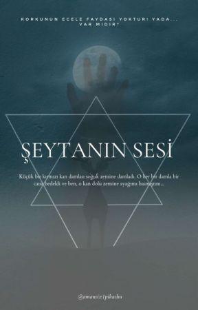 ŞEYTANIN SESİ [Ara Verildi] by amansiz1pikachu