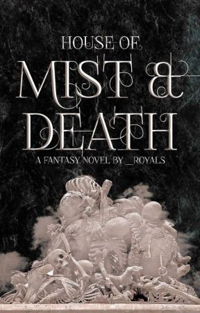 1| House of Mist and Death by __royals