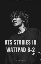 BTS BEST STORIES ON WATTPAD 2 by Bbangtan_22