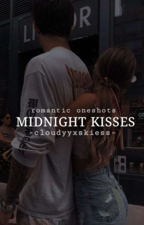 Midnight Kisses [ᴏɴᴇsʜᴏᴛs] by -cloudyyxskiess-