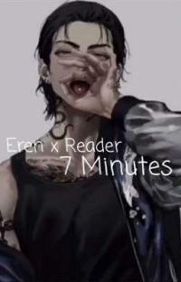 Eren x Reader // 7 Minutes cover