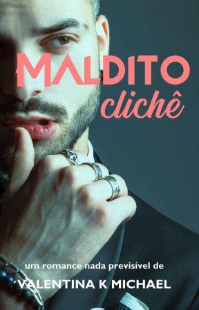 [AMOSTRA] MALDITO CLICHÊ by ValentinaKMichael