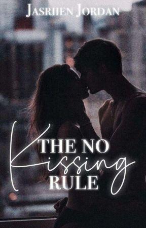 The No Kissing Rule  by JasriienJordan