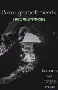 Pomegranate Seeds | A Draco Malfoy FanFiction cover