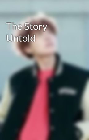 The Story Untold by MsBangtanlee