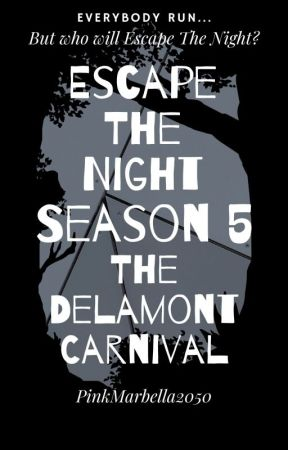 Escape The Night Season 5: The Delamont Carnival by NiamhAnderson4