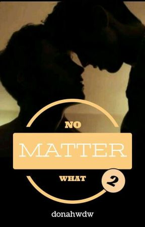 No Matter What 2 | Donah Meavey by donahwdw