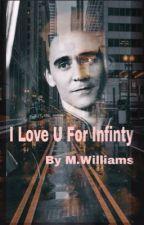 I Love U For Infinity//Loki Laufeyson by hold_my_tesseract